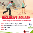 New Inclusive Squash sessions in Islington